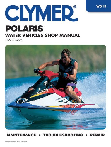 Polaris Prsnl Watercraft 92-95: Clymer Workshop Manual (Clymer Personal Watercraft)
