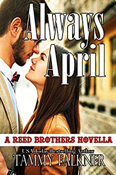 Always April (The Reed Brothers Book 17) by [Falkner, Tammy]