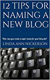 12 tips for naming a new blog: How can you create a super name for your blog site?