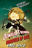Donald Trump and the Hairpiece of Evil (English Edition)