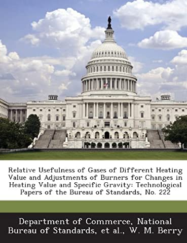 Relative Usefulness of Gases of Different Heating Value and Adjustments of Burners for Changes in Heating Value and Specific Gravity: Technological Pa
