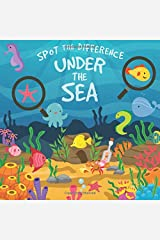 Spot The Difference - Under The Sea: A Fun Search and Solve Picture Book for 3-6 Year Olds Paperback