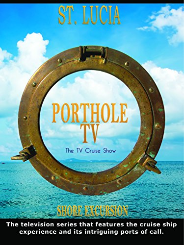 porthole-tv-st-lucia-twin-peaks-celebrity-cruise-line-profile-ov