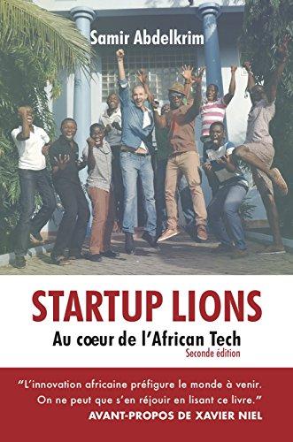 Startup Lions: Au cœur de l'African Tech par Samir Abdelkrim