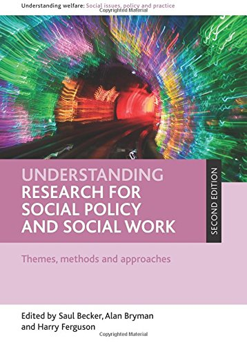 Understanding Research for Social Policy and Social Work: Themes, Methods and Approaches (Understanding Welfare: Social Issues, Policy and Practice Series)