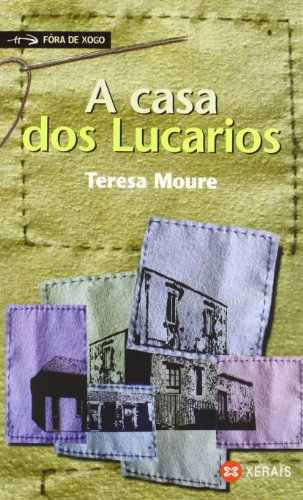 A casa dos Lucarios (Infantil E Xuvenil - Fóra De Xogo) por Teresa Moure