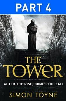The Tower: Part Four by [Toyne, Simon]