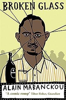 Broken Glass by [Mabanckou, Alain]