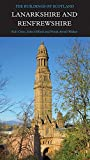 Lanarkshire and Renfrewshire (Pevsner Architectural Guides: Buildings of Scotland)