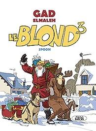 Le Blond, tome 3 par Gad Elmaleh