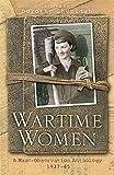 Wartime Women: A Mass Observation Anthology: A Mass-observation Anthology of Women's ...