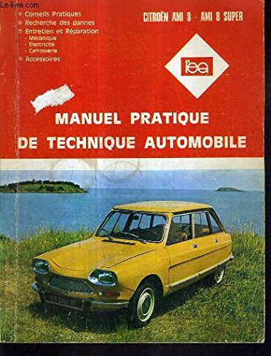 MANUEL PRATIQUE DE TECHNIQUE AUTOMOBILE - CITROEN AMI 8 - AMI 8 SUPER.