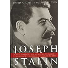 [Joseph Stalin: An Annotated Bibliography of English Language Periodical Literature to 2005] (By: David R. Egan) [published: August, 2007]