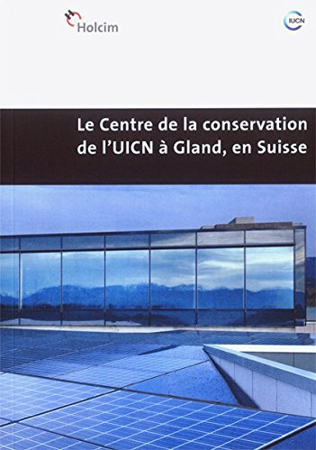 le-centre-de-la-conservation-de-luicn-a-gland-en-suisse-creation-dun-batiment-durable