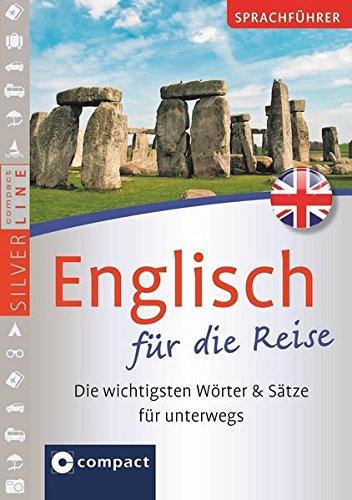 Preisvergleich Produktbild Compact Sprachführer Englisch für die Reise: Die wichtigsten Wörter & Sätze für unterwegs. Mit Zeige-Wörterbuch (SilverLine Sprachführer)