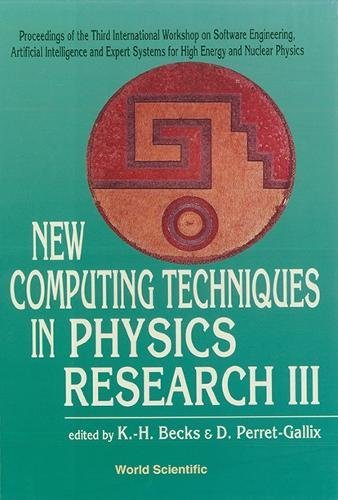 New Computing Techniques in Physics Research III: Proceedings of the 3rd International Workshop on Software Engineering, Artificial Intelligence and Expert Systems for High Energy and Nuclear Physics - Systeme Software-beck