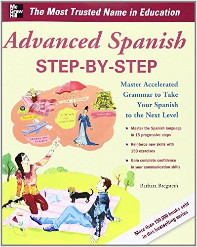 Advanced Spanish Step-by-Step: Master Accelerated Grammar to Take Your Spanish to the Next Level (Easy Step-by-step Series) by Bregstein (1-Jan-2012) Paperback
