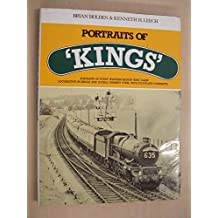 PORTRAITS OF 'KINGS': PORTRAITS OF EVERY WESTERN REGION 'KING' CLASS LOCOMOTIVE IN SINGLE AND DOUBLE CHIMNEY FORM, WITH FOOTPLATE COMMENTS.
