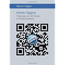 Mobile Tagging: Potenziale von QR-Codes im Mobile Business