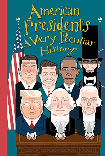 American Presidents, A Very Peculiar History