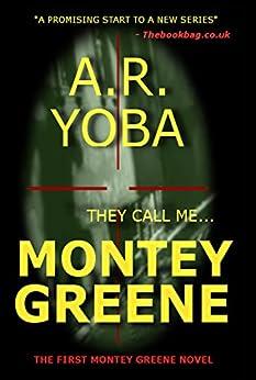 They Call Me...Montey Greene (Identity Crisis Trilogy - Book 1) (English Edition) von [Yoba, A.R.]