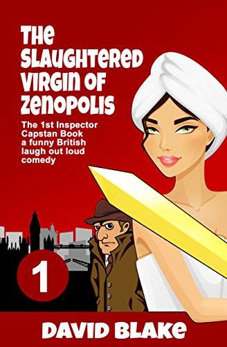 The Slaughtered Virgin of Zenopolis (Inspector Capstan #1) by David Blake