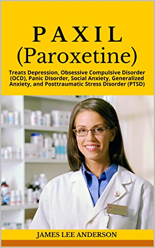p-a-x-i-l-paroxetine-treats-depression-obsessive-compulsive-disorder-ocd-panic-disorder-social-anxie