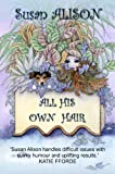 All His Own Hair by Susan Alison
