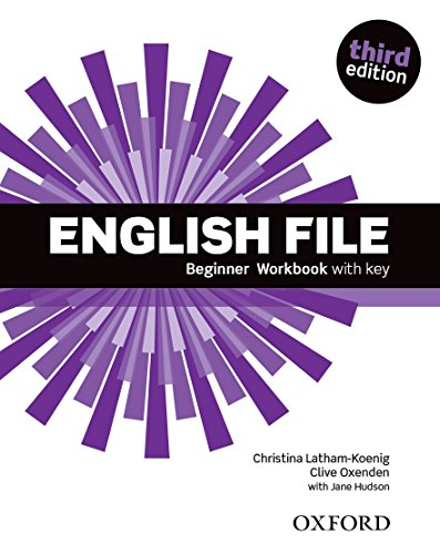 English File 3rd Edition Beginner. Workbook with Key (English File Third Edition)
