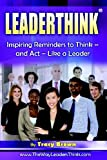 Scarica Libro Leaderthink r Volume 2 Inspiring Reminders to Think And ACT Like a Leader (PDF,EPUB,MOBI) Online Italiano Gratis