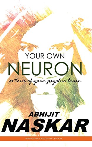 Your own neuron a tour of your psychic brain ebook abhijit naskar your own neuron a tour of your psychic brain by naskar abhijit fandeluxe Images