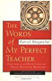 Words of My Perfect Teacher, Revised Edition (Sacred Literature Series)