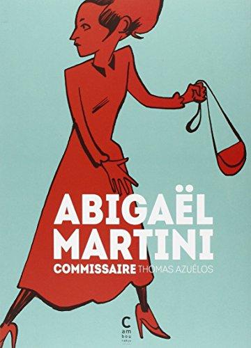 Abigaël Martini, Intégrale : Commissaire : Abigaël Martini ; La nuit des enfants ; Le grand singe vivant