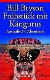 Frühstück mit Kängurus: Australische Abenteuer - Bill Bryson