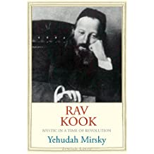 Rav Kook: Mystic in a Time of Revolution (Jewish Lives)