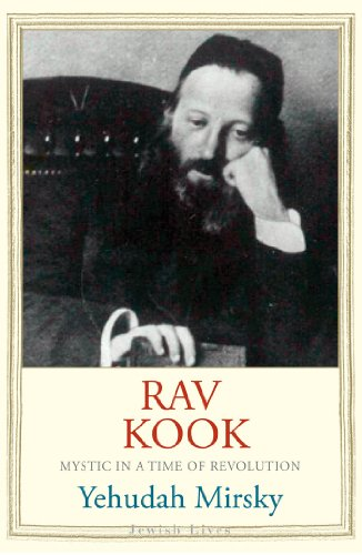 Rav Kook: Mystic in a Time of Revolution (Jewish Lives) por Yehudah Mirsky