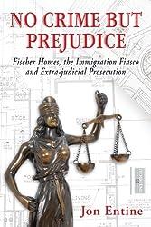 No Crime But Prejudice