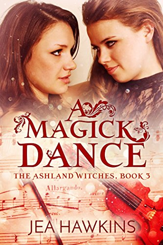 A Magick Dance: The Ashland Witches, Book 3 (English Edition)