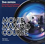 Movie Making Course: Expanded and Updated for the Digital Generation by Ted Jones (2012-09-01)