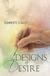 Designs of Desire by Tempeste O'Riley (2013-07-29)