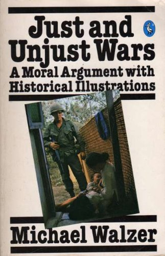 Just And Unjust Wars: A Moral Argument with Historical Illustrations (Pelican)