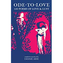 Ode to Love: 100 Great Poems of Love and Lust