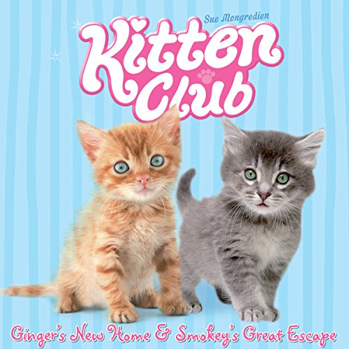 Kitten Club: Ginger's New Home & Smokey's Great Escape  Audiolibri