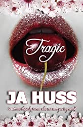 Tragic: Rook and Ronin, #1 by J. a. Huss (2013-05-15)