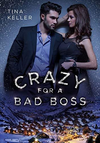 Crazy for a Bad Boss von [Keller, Tina]