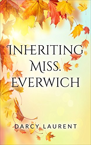 Inheriting Miss. Everwich (Romance for the Seasons Book 1) (English Edition)