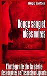 Rouge sang et idées noires: L'intégrale de la série des enquêtes de l'inspecteur Laplante, 4 romans policiers thrillers par Lartier