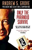 Only the Paranoid Survive by Grove, Andrew (1997) Hardcover
