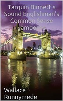 Tarquin Binnett's Sound Englishman's Common Sense Jamboree (Gang of Sneers Book 1) by [Runnymede, Wallace]