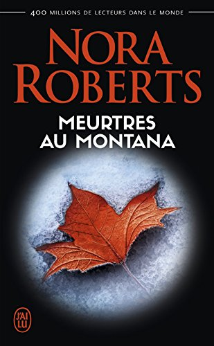 Meurtres au Montana (Nora Roberts t. 4374)